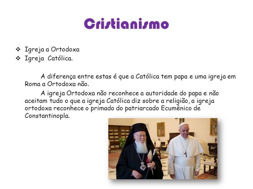 Cristianismo Igreja a Ortodoxa Igreja Católica.