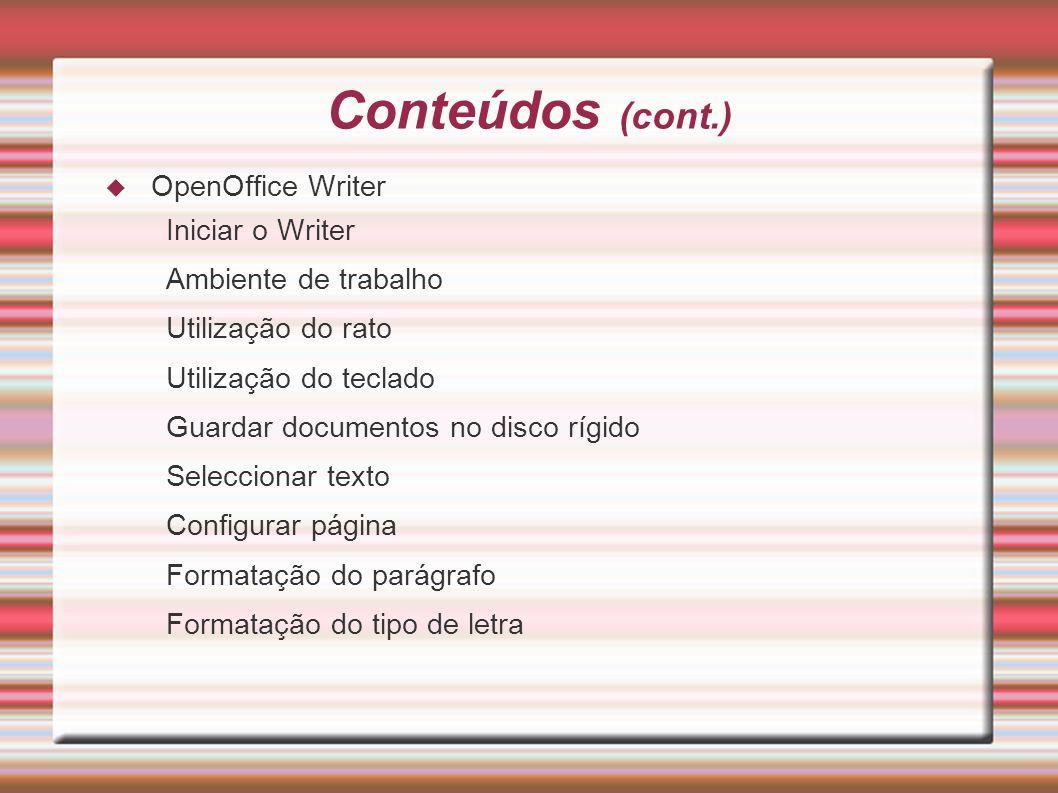 Conteúdos (cont.) OpenOffice Writer Iniciar o Writer