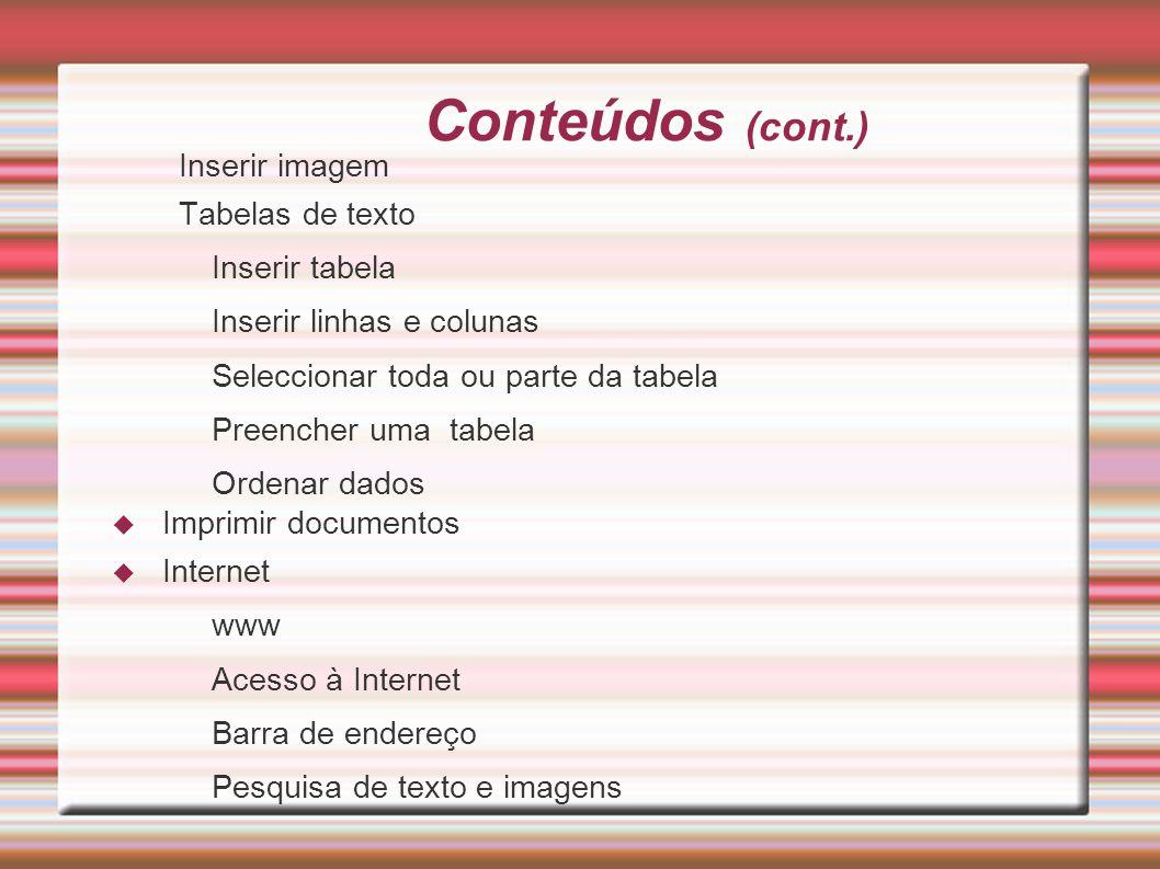Conteúdos (cont.) Inserir imagem Tabelas de texto Inserir tabela
