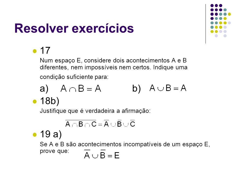 Resolver exercícios 17 a) b) 18b) 19 a)