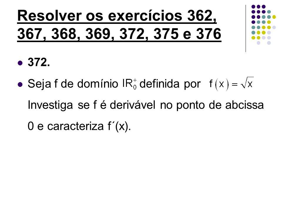 Resolver os exercícios 362, 367, 368, 369, 372, 375 e 376