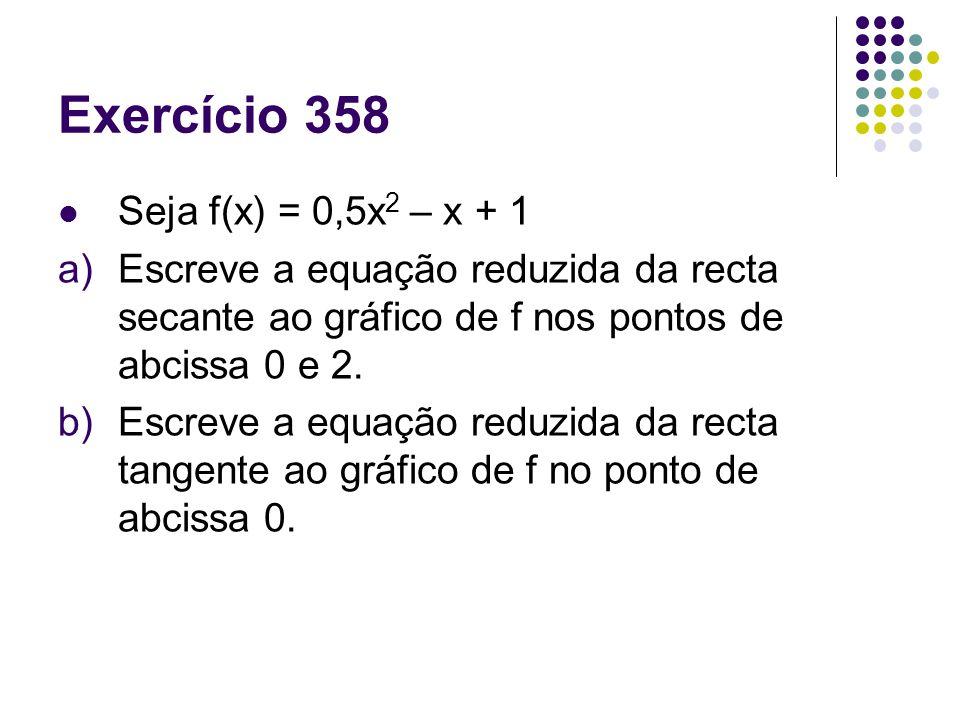 Exercício 358 Seja f(x) = 0,5x2 – x + 1