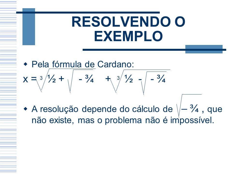 RESOLVENDO O EXEMPLO x = 3 ½ + - ¾ + 3 ½ - - ¾
