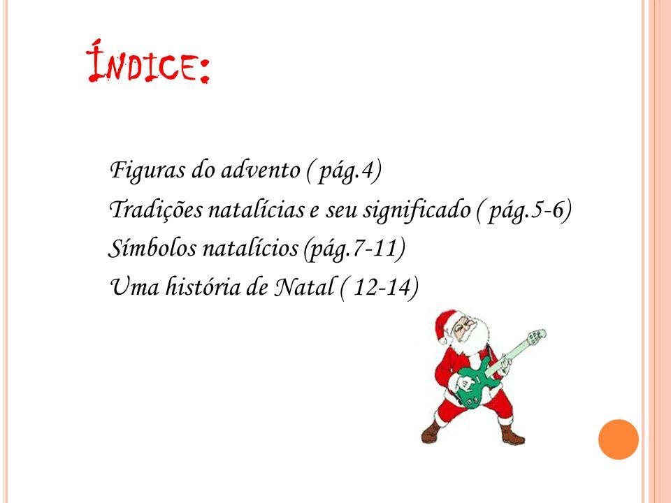 Índice: Tradições natalícias e seu significado ( pág.5-6)