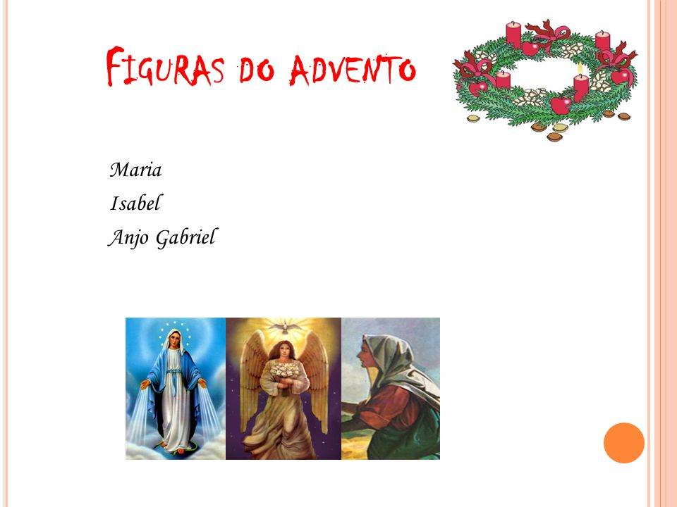 Figuras do advento Maria Isabel Anjo Gabriel