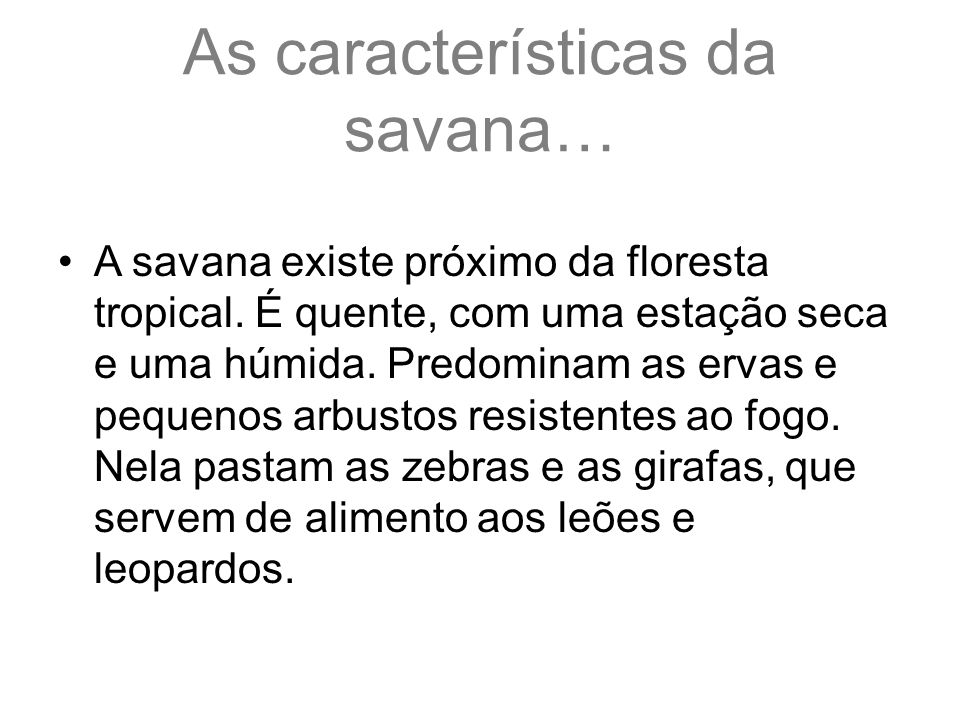 As características da savana…