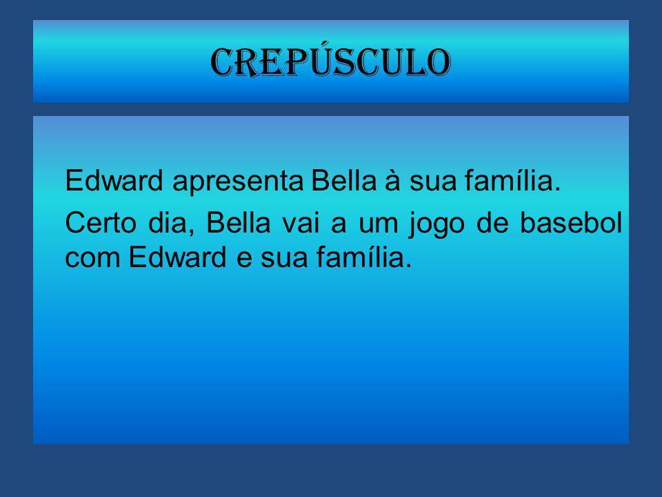 Crepúsculo Edward apresenta Bella à sua família.