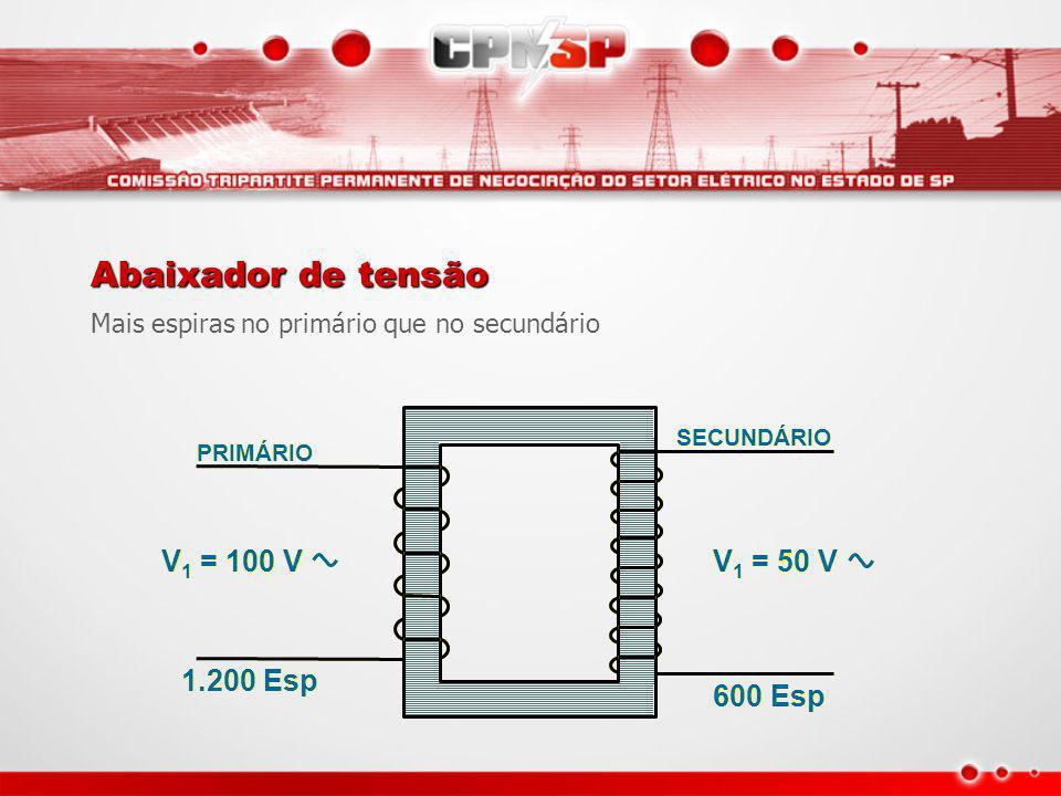 Abaixador de tensão V1 = 100 V V1 = 50 V 1.200 Esp 600 Esp