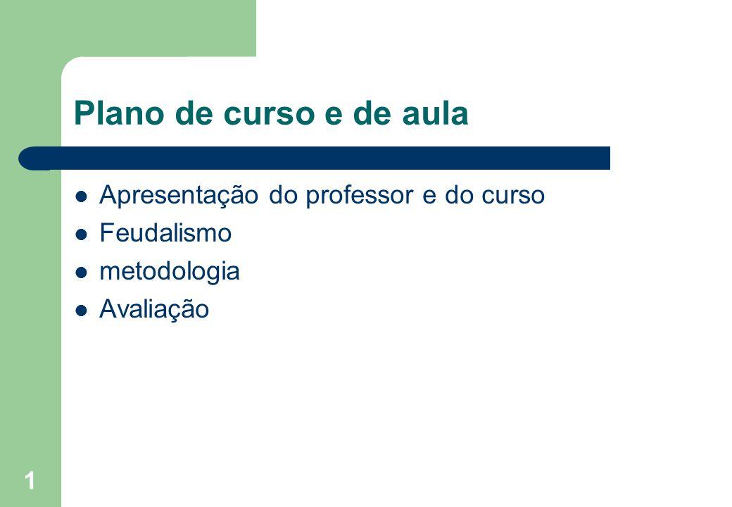 Plano de curso e de aula Apresentação do professor e do curso
