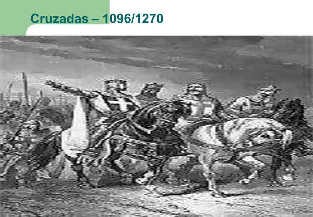 Cruzadas – 1096/1270