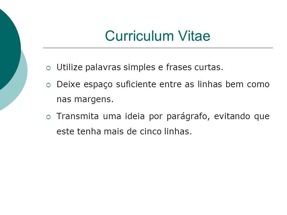 Curriculum Vitae Utilize palavras simples e frases curtas.