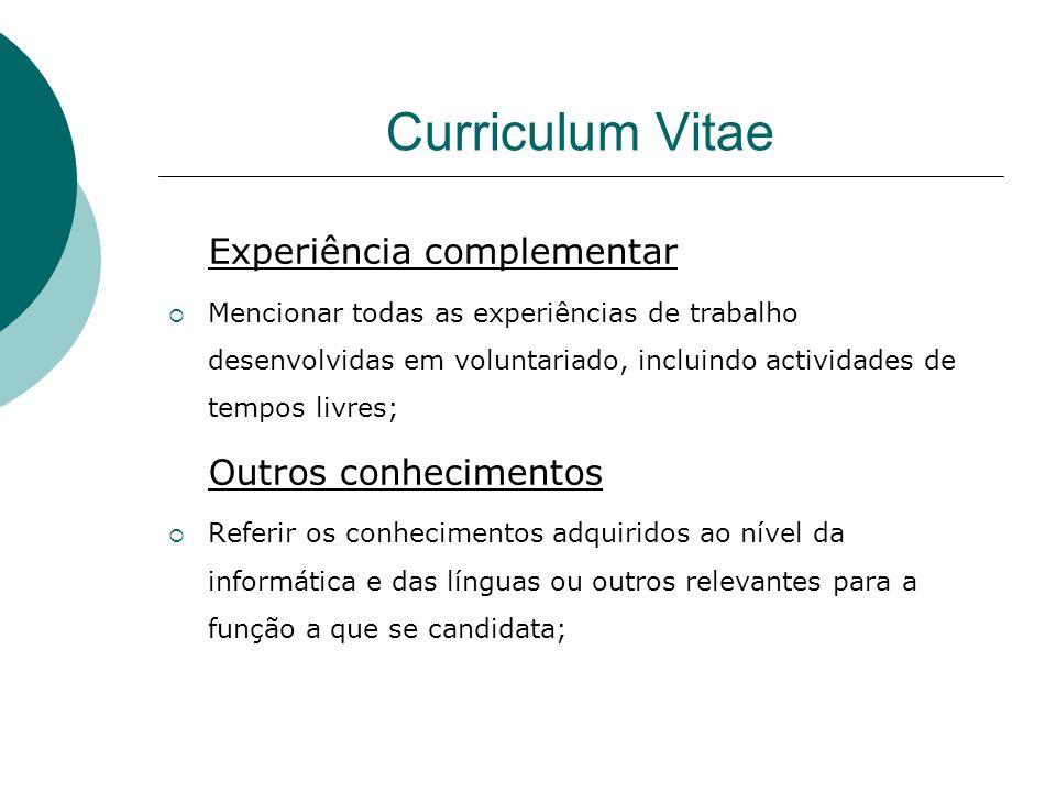 Curriculum Vitae Experiência complementar Outros conhecimentos