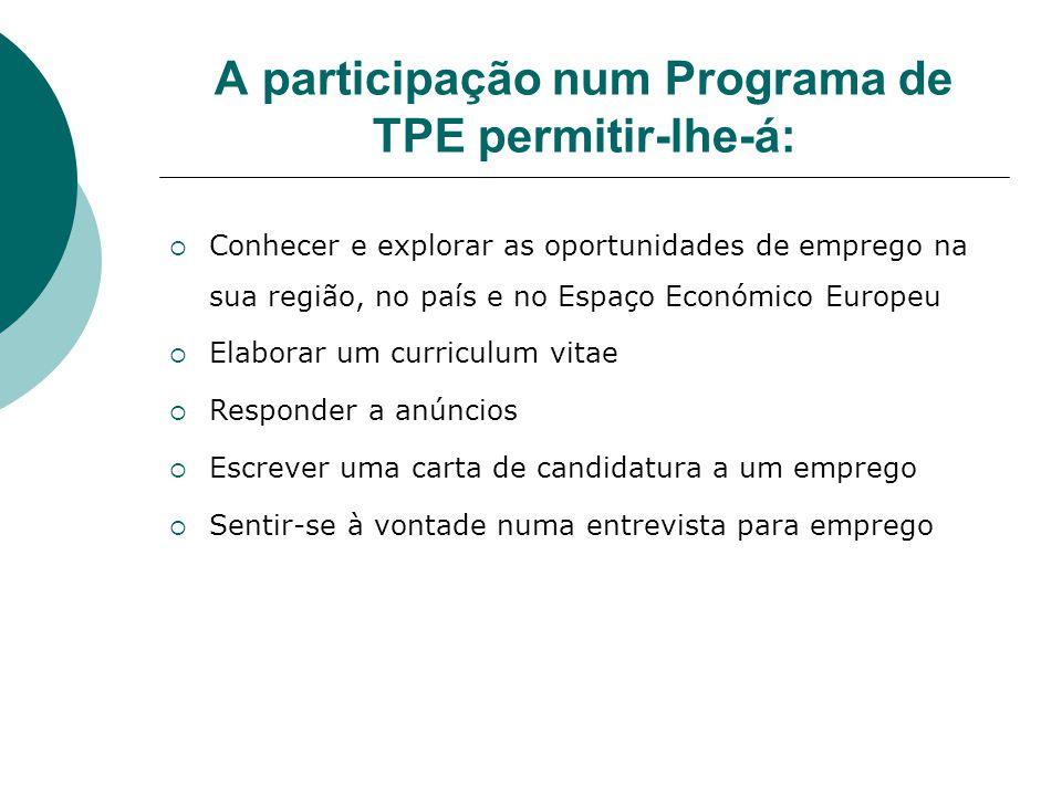 A participação num Programa de TPE permitir-lhe-á: