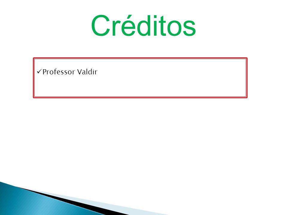 Créditos Professor Valdir