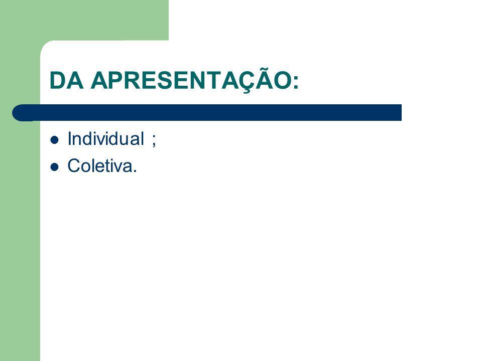 DA APRESENTAÇÃO: Individual ; Coletiva.