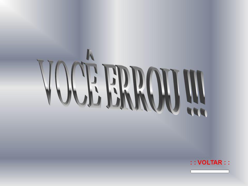 VOCÊ ERROU !!! : : VOLTAR : :