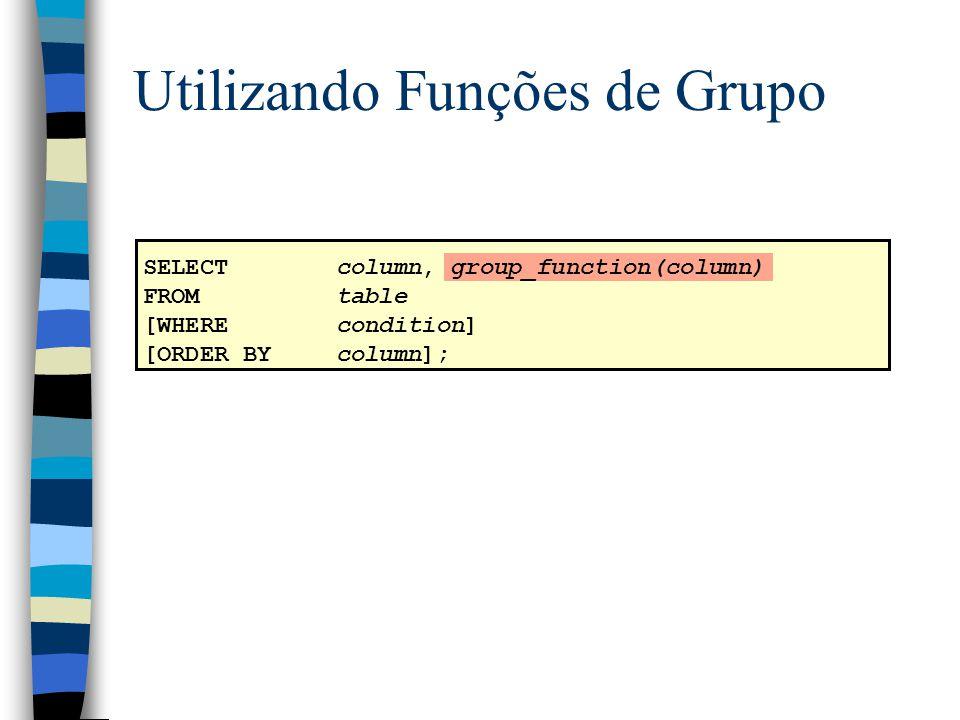 Utilizando Funções de Grupo