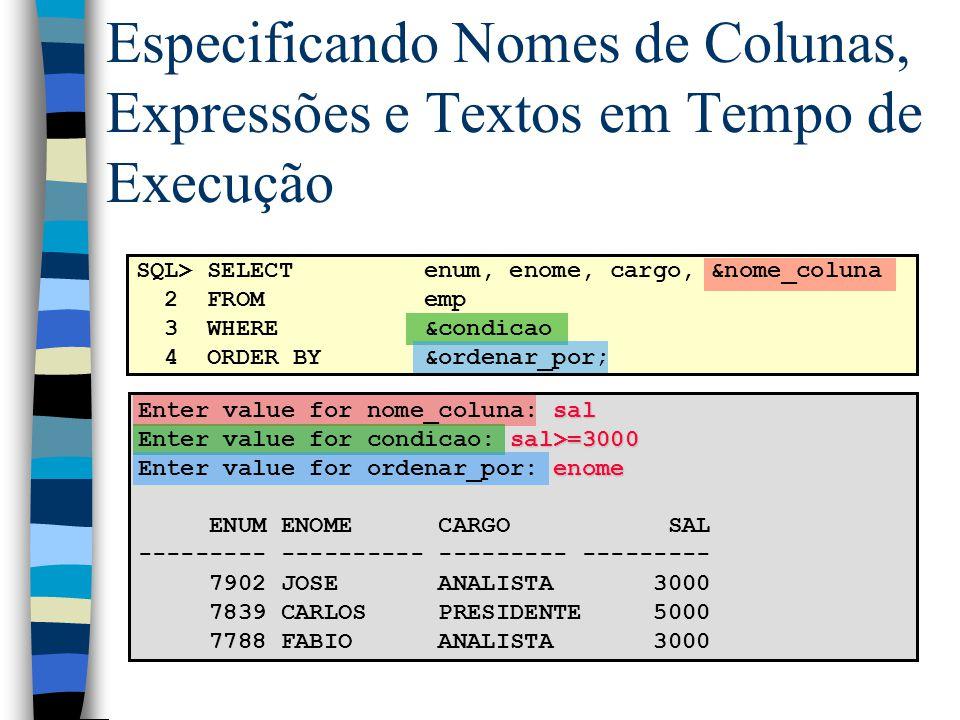 Especificando Nomes de Colunas, Expressões e Textos em Tempo de Execução