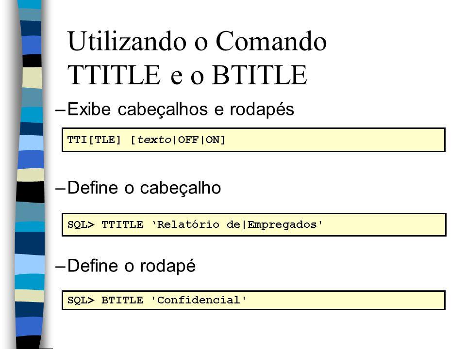 Utilizando o Comando TTITLE e o BTITLE