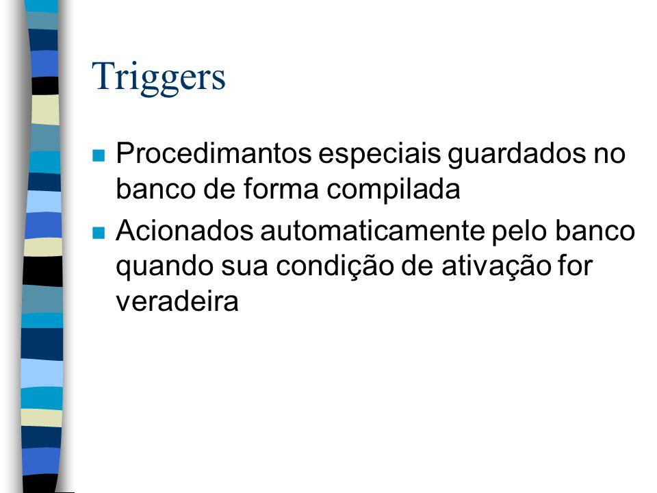 Triggers Procedimantos especiais guardados no banco de forma compilada