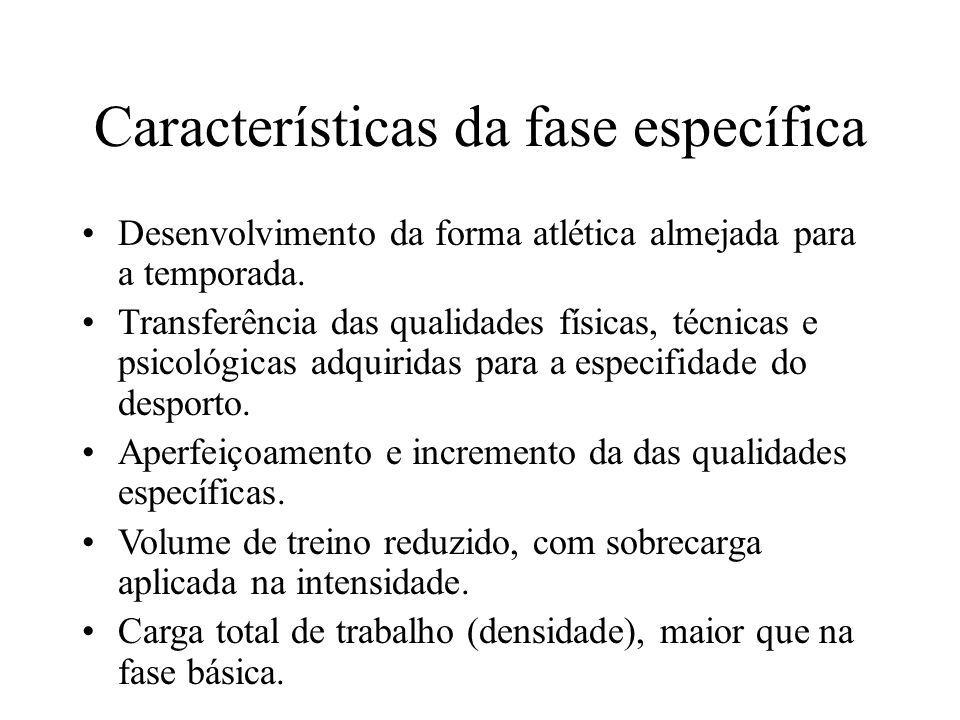 Características da fase específica