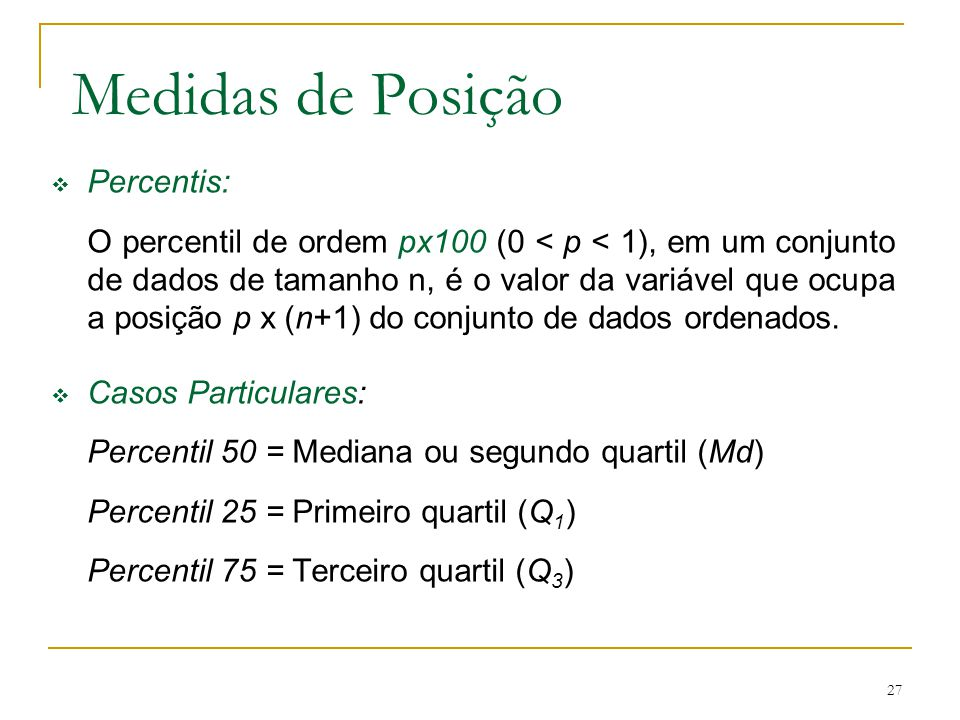 Medidas de Posição Percentis:
