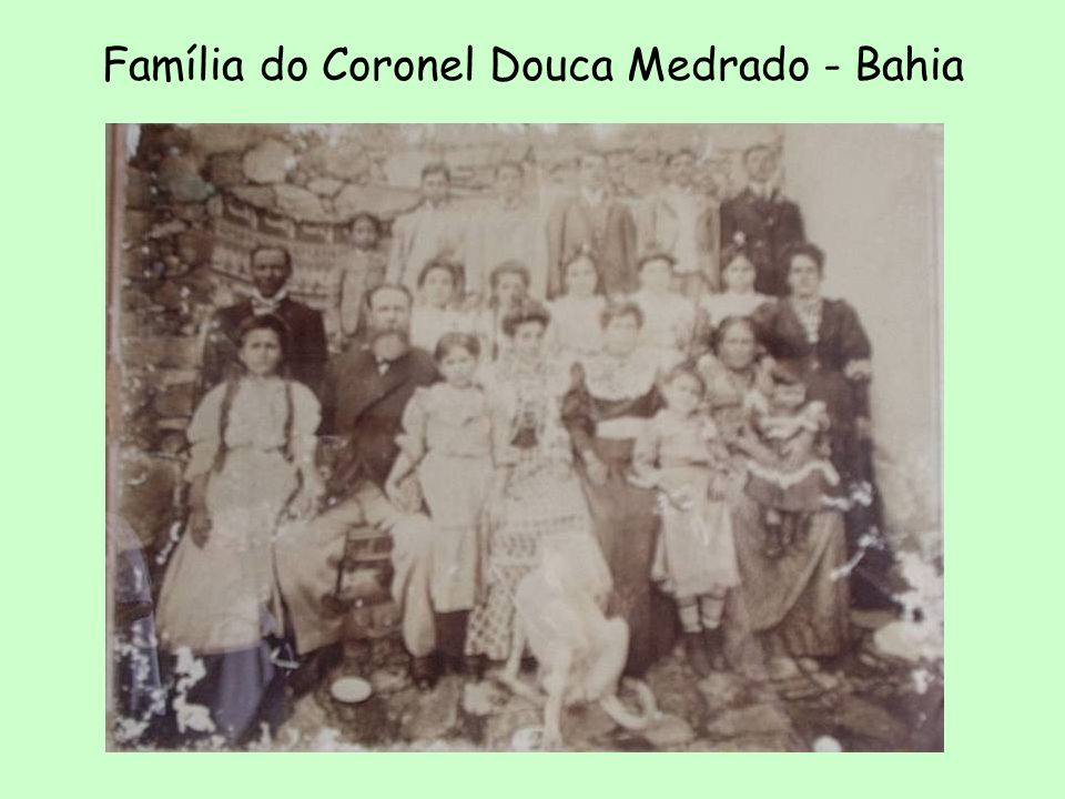 Família do Coronel Douca Medrado - Bahia