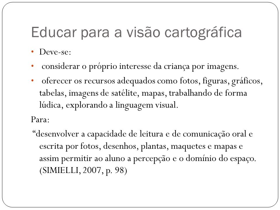 Educar para a visão cartográfica