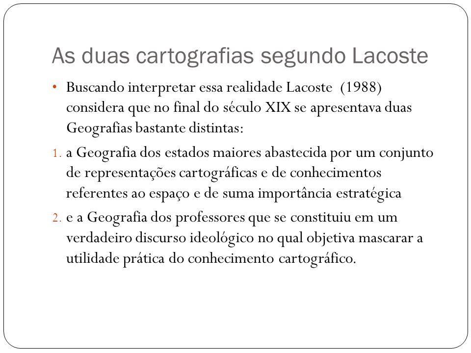 As duas cartografias segundo Lacoste
