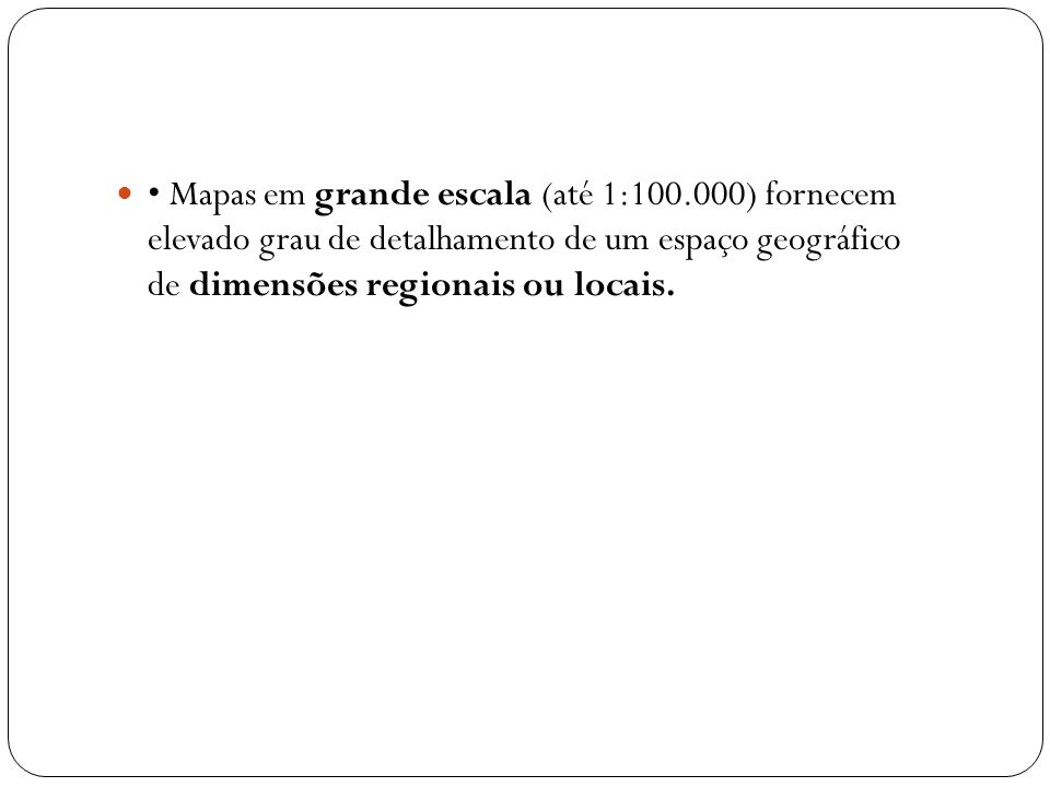 • Mapas em grande escala (até 1:100