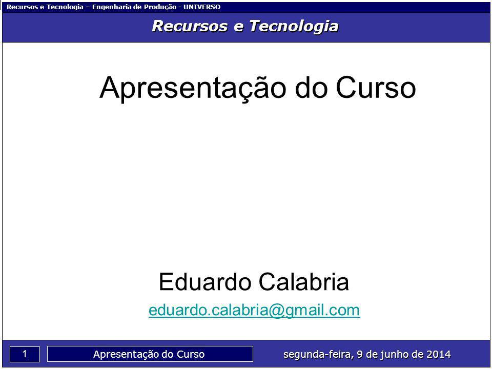 Apresentação do Curso Eduardo Calabria eduardo.calabria@gmail.com