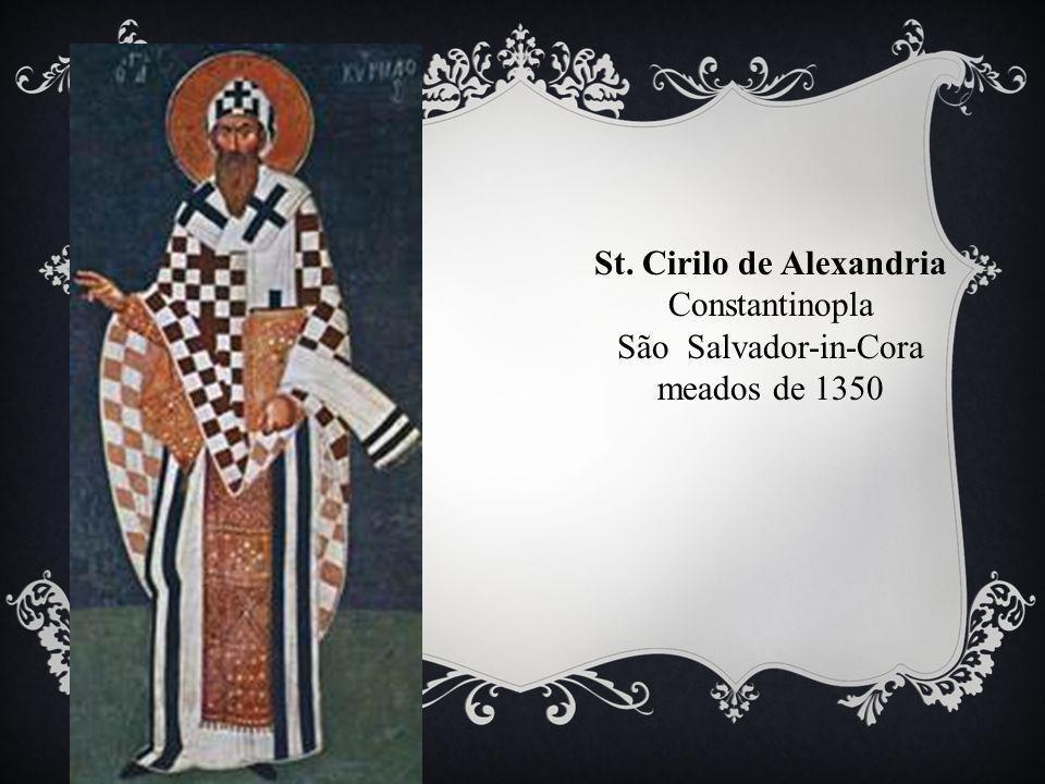 St. Cirilo de Alexandria Constantinopla São Salvador-in-Cora meados de 1350
