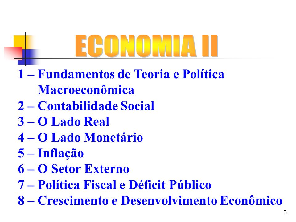 ECONOMIA II 1 – Fundamentos de Teoria e Política Macroeconômica