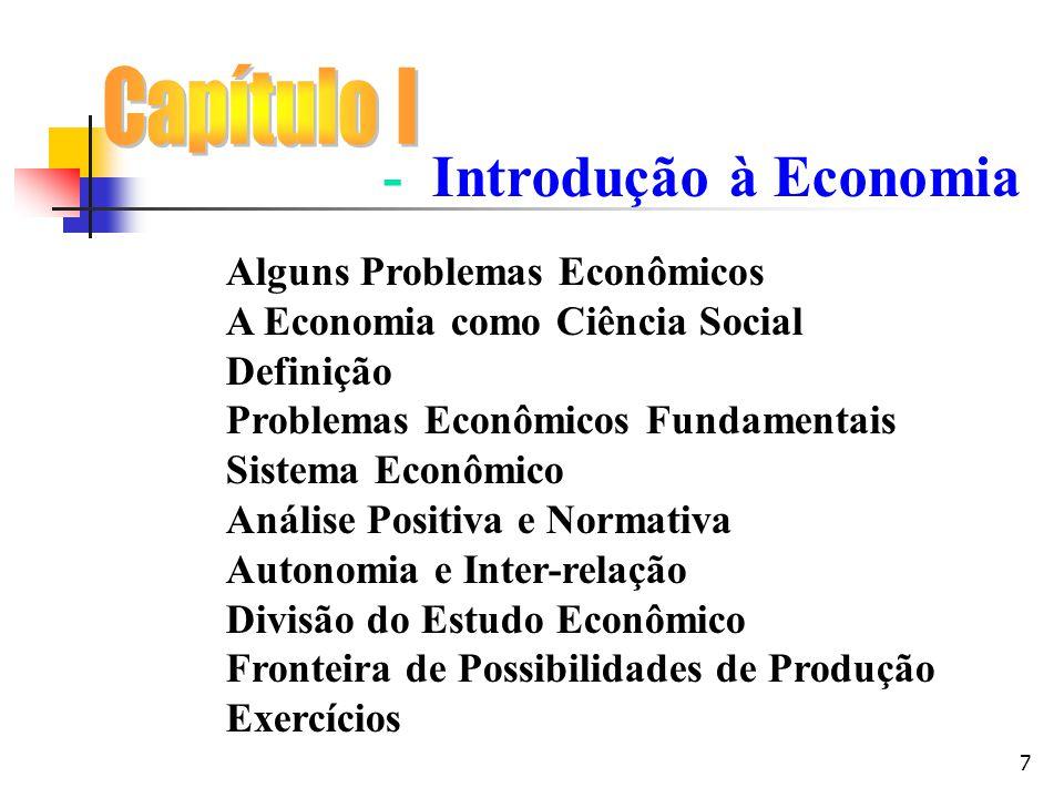 Capítulo I - Introdução à Economia Alguns Problemas Econômicos