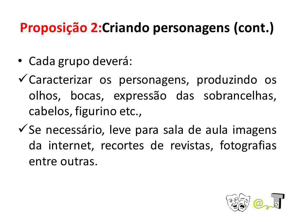 Proposição 2:Criando personagens (cont.)