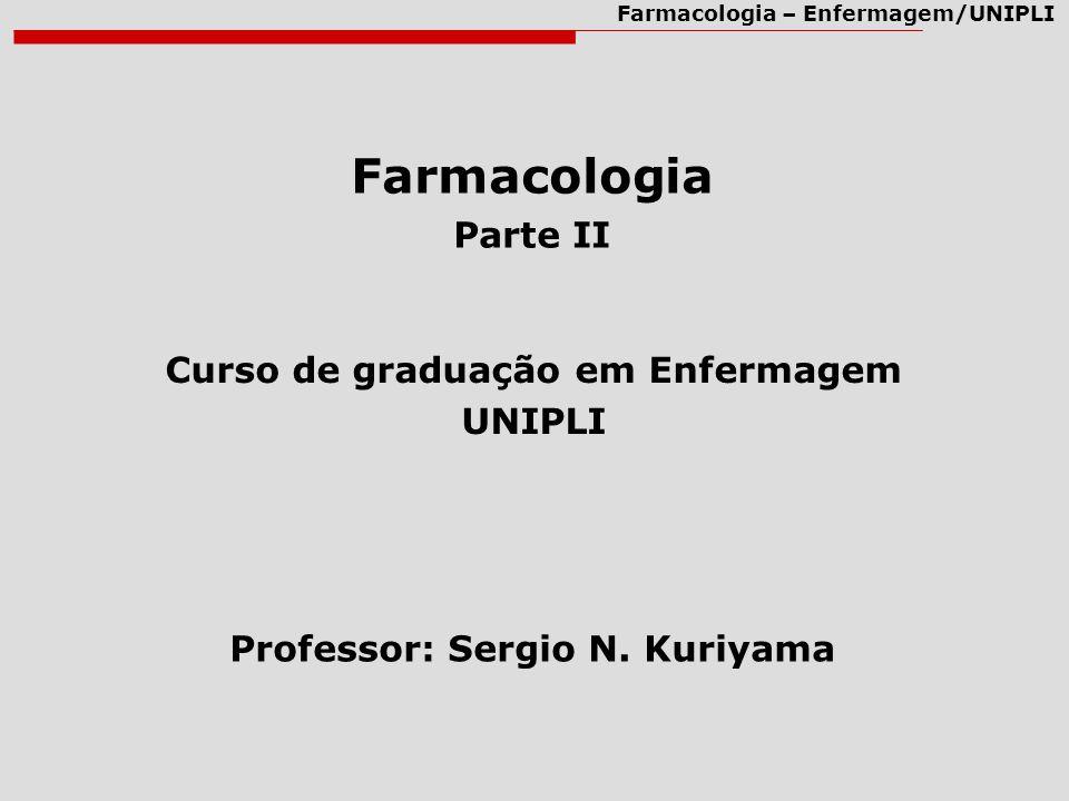 Curso de graduação em Enfermagem Professor: Sergio N. Kuriyama