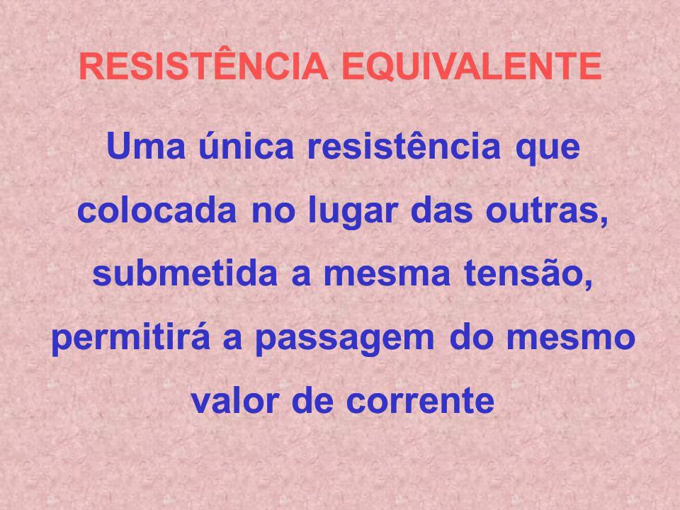 RESISTÊNCIA EQUIVALENTE