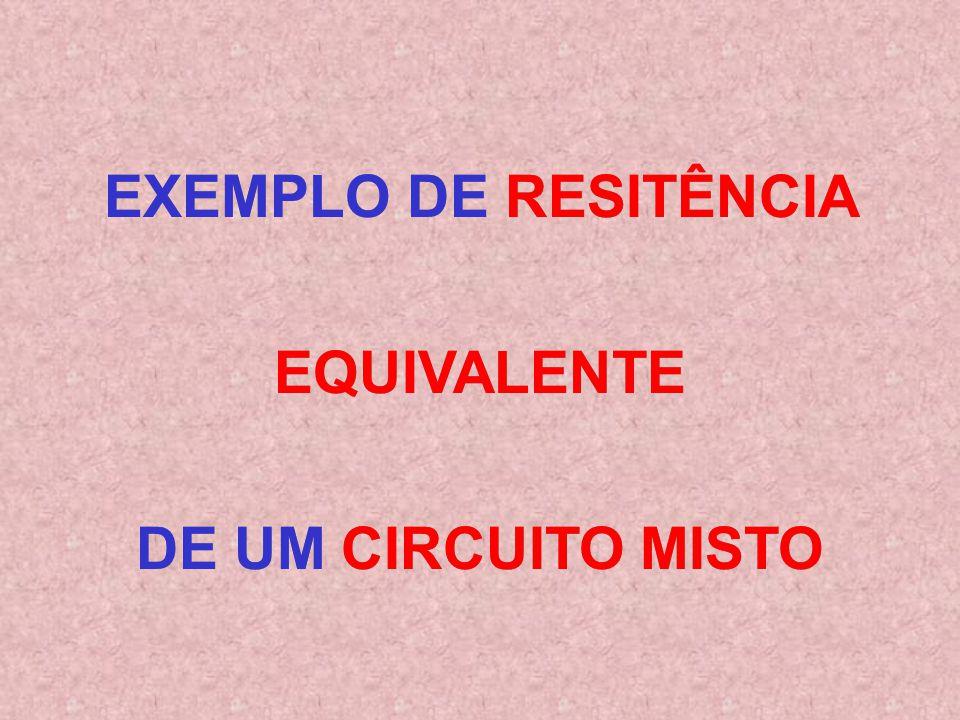 EXEMPLO DE RESITÊNCIA EQUIVALENTE