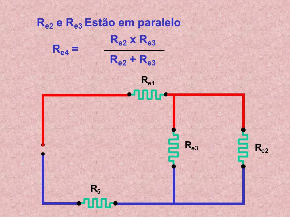 Re2 e Re3 Estão em paralelo