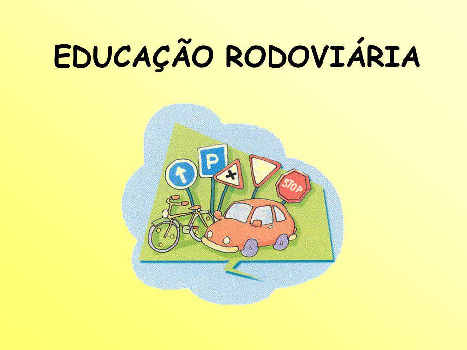 EDUCAÇÃO RODOVIÁRIA