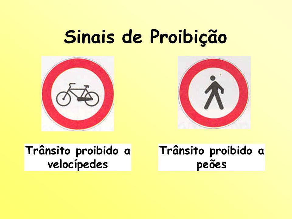 Trânsito proibido a velocípedes Trânsito proibido a peões
