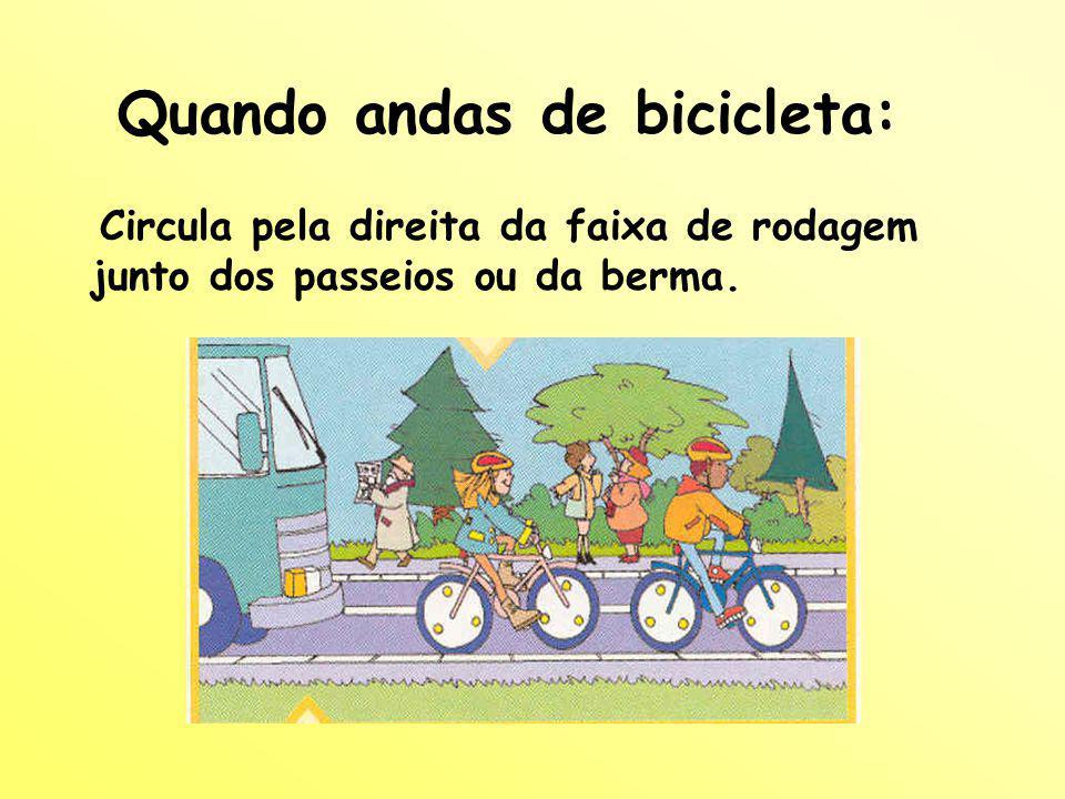 Quando andas de bicicleta: