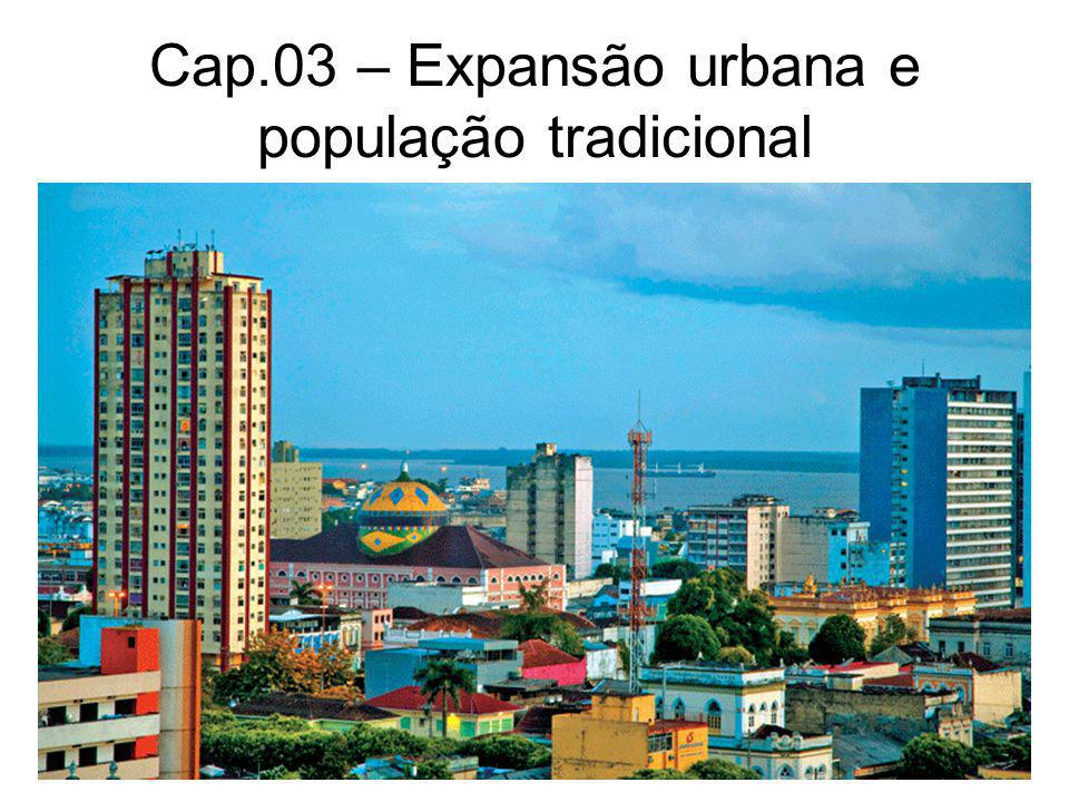 Cap.03 – Expansão urbana e população tradicional