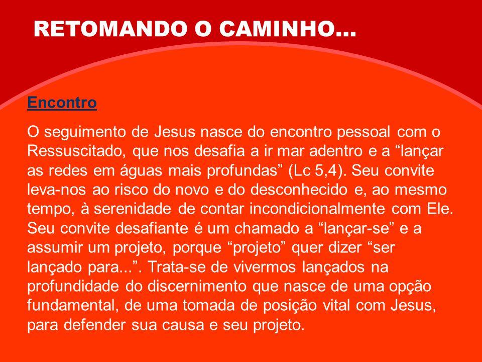 RETOMANDO O CAMINHO… Encontro