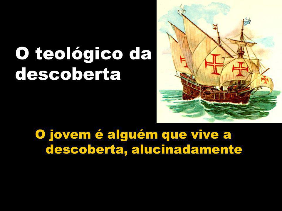 O teológico da descoberta