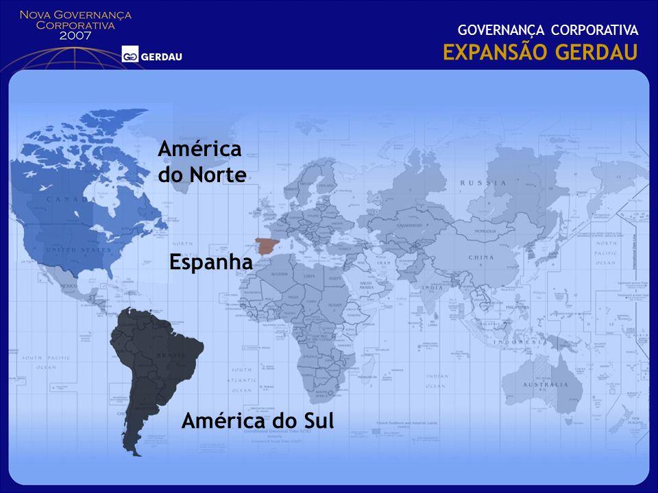 EXPANSÃO GERDAU América do Norte Espanha América do Sul