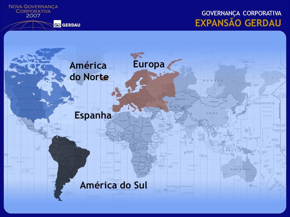 EXPANSÃO GERDAU Europa América do Norte Espanha América do Sul