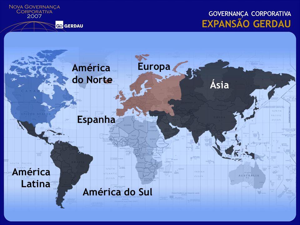 EXPANSÃO GERDAU Europa América do Norte Ásia Espanha América Latina
