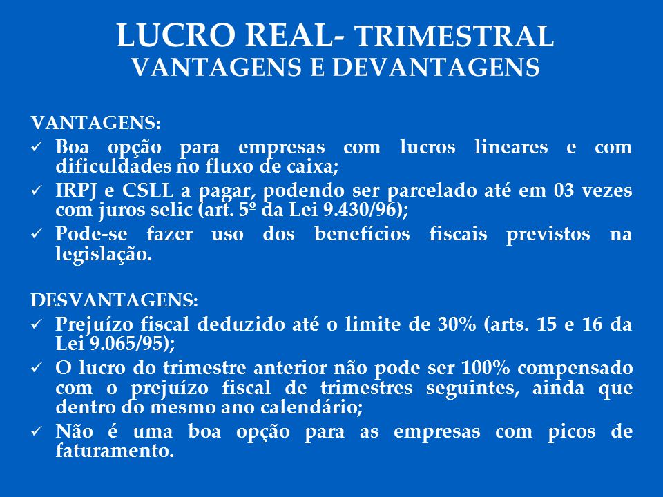 LUCRO REAL- TRIMESTRAL VANTAGENS E DEVANTAGENS