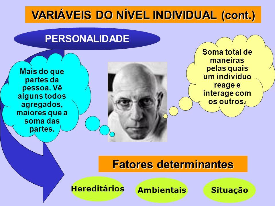 VARIÁVEIS DO NÍVEL INDIVIDUAL (cont.) Fatores determinantes